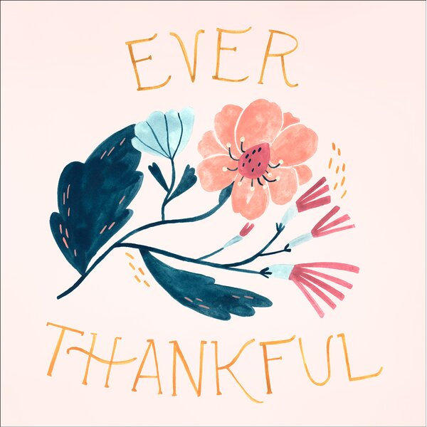 Ever Thankful by Rae Ritchie Canvas Art by Oopsy Daisy