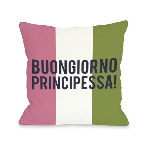 Buongiorno Principessa Throw Pillow by One Bella Casa