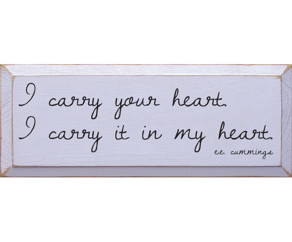 I Carry Your Heart. I Carry It In My Heart by E.E. Cummings Textual Art by Sawdust City
