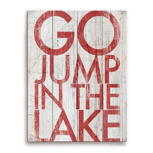 'Go Jump In The Lake' Textual Art by Loon Peak