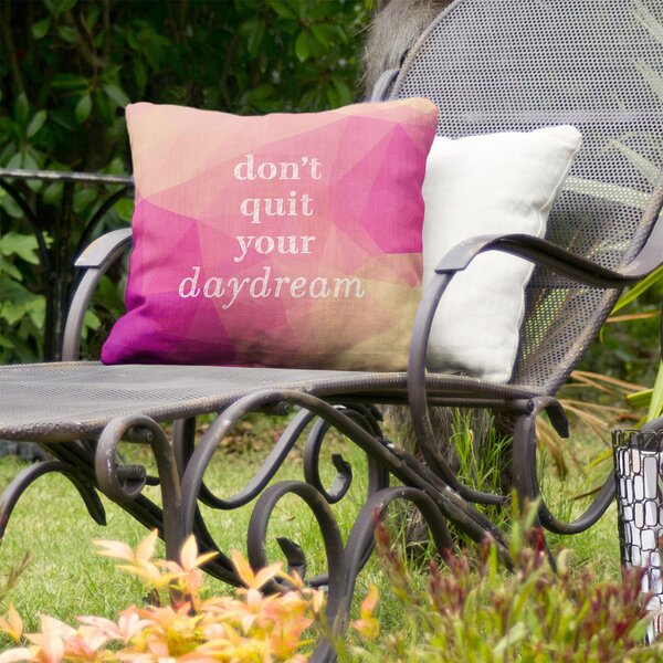 Don't Quit Your Daydream Indoor/Outdoor Throw Pillow