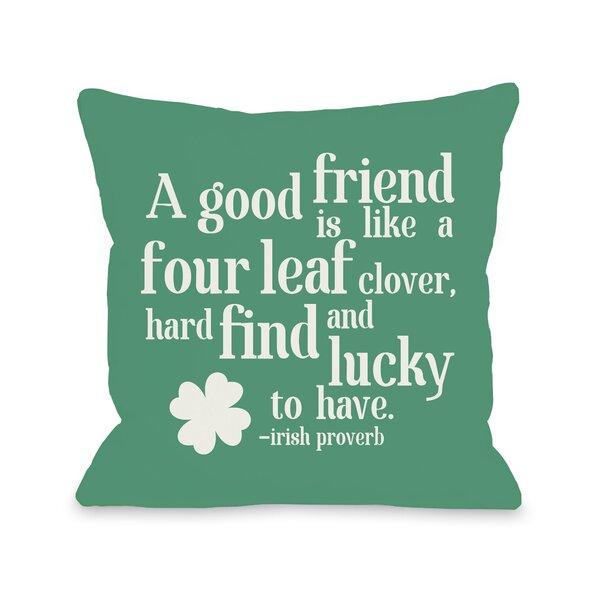Good Friend Irish Proverb Throw Pillow by One Bella Casa