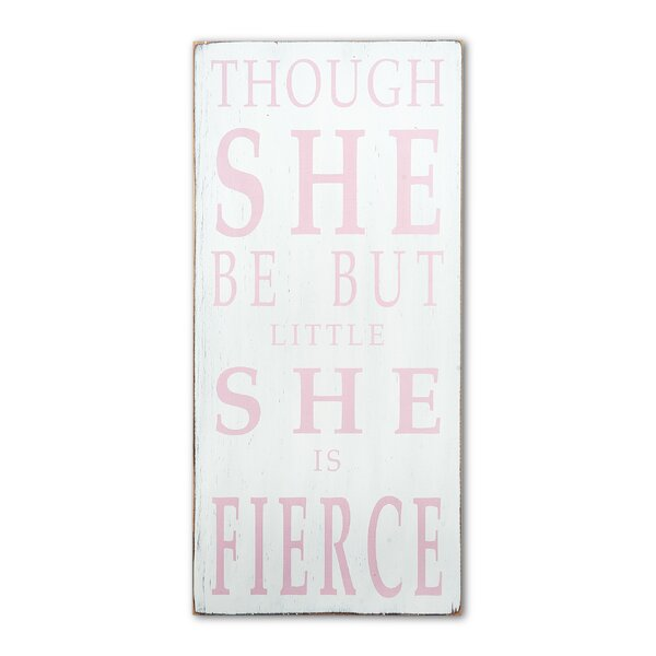 Though She Be But Little She Is Fierce Textual Art Plaque by Barn Owl Primitives