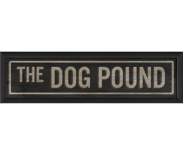 The Dog Pound Sign Framed Textual Art by The Artwork Factory
