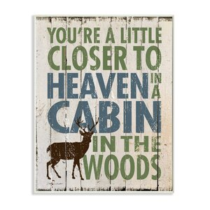 Closer to Heaven in a Cabin' Textual Art by Stupell Industries