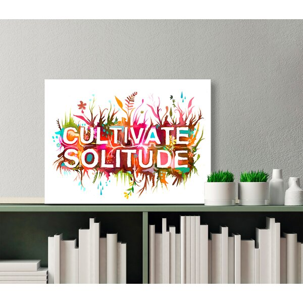 Cultivate Solitude Canvas Art by Oopsy Daisy