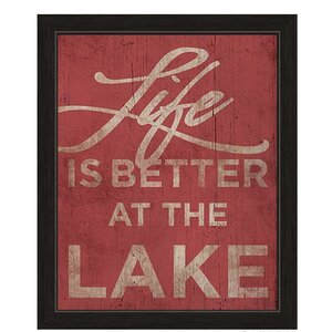 Life is Better at the Lake Framed Textual Art by Click Wall Art
