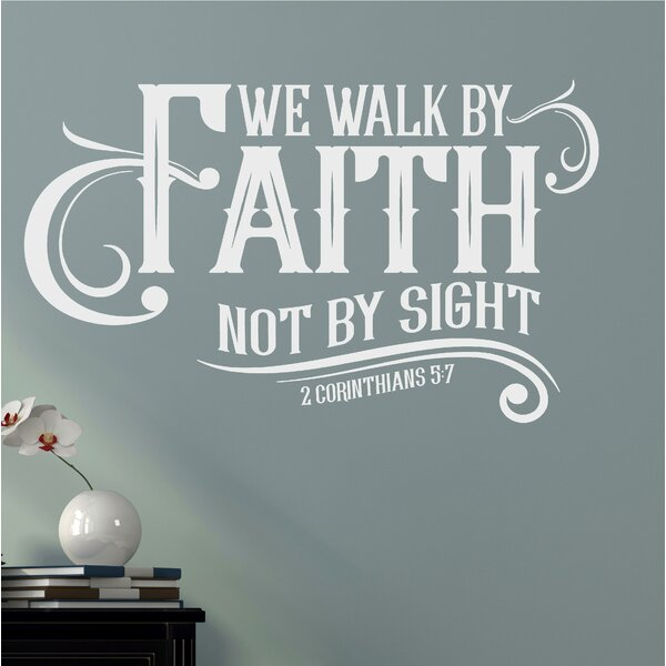 Delmi We Walk by Faith Not by Sight Vinyl Wall Decal by Red Barrel Studio