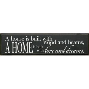 'A House Is Built With Wood and Beams, A Home Is Built' Textual Art by Sawdust City