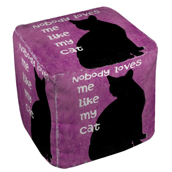 Nobody Loves Me Like My Cat Pouf by Manual Woodworkers & Weavers