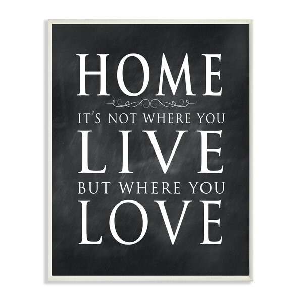 Home is Not Where You Live But Where You Love Chalkboard Look Textual Art Wall Plaque by Stupell Industries