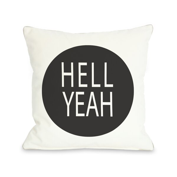 Hell Yeah Circle Throw Pillow by One Bella Casa