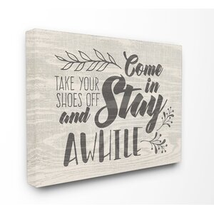 'Come In Stay Awhile Take Your Shoes Off' Wall Art by Gracie Oaks
