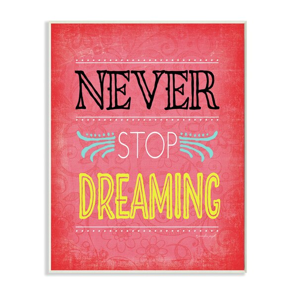 Never Stop Dreaming Textual Art by Stupell Industries