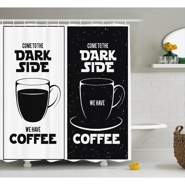 Juliette Come to The Dark Side We Have Coffee Funny Quote Space Wars Between Black and White Shower Curtain by Ebern Designs
