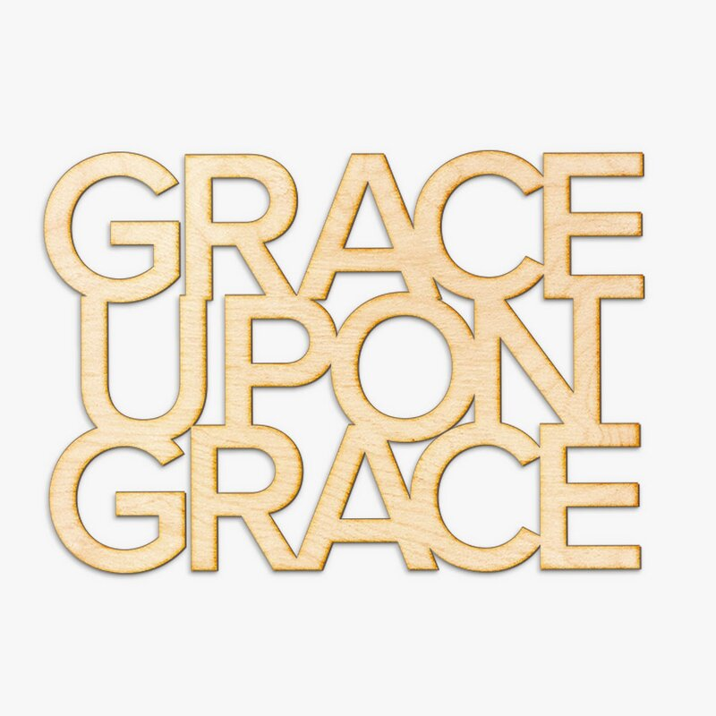 Ebern Designs Grace Upon Grace Cut Wood Sign Wall Décor & Reviews ...