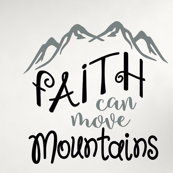 Faith Can Move Mountains Vinyl Wall Decal by Enchantingly Elegant
