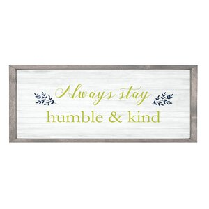 'Always Stay Humble and Kind' Framed Textual Art by Forest Creations