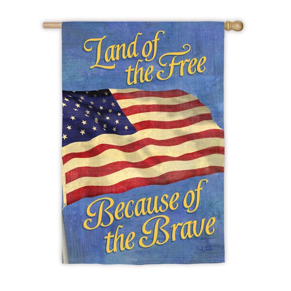 Free Because of the Brave Suede Garden Flag by Evergreen Flag & Garden