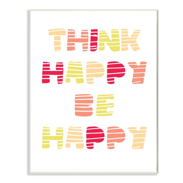 Think Happy Be Happy Graphic Warm Colors Textual Art by Stupell Industries