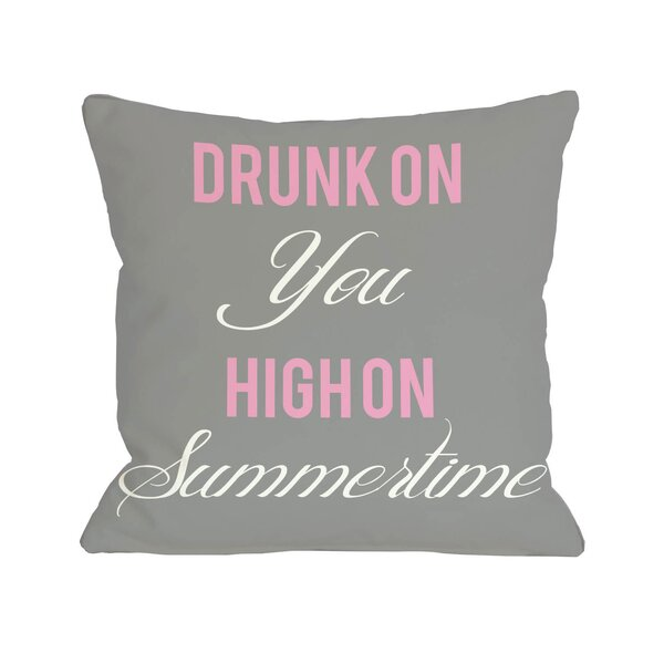 Drunk on You High on Summertime Throw Pillow by One Bella Casa