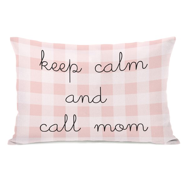 Maxeys Keep Calm And Call Mom Lumbar Pillow by August Grove