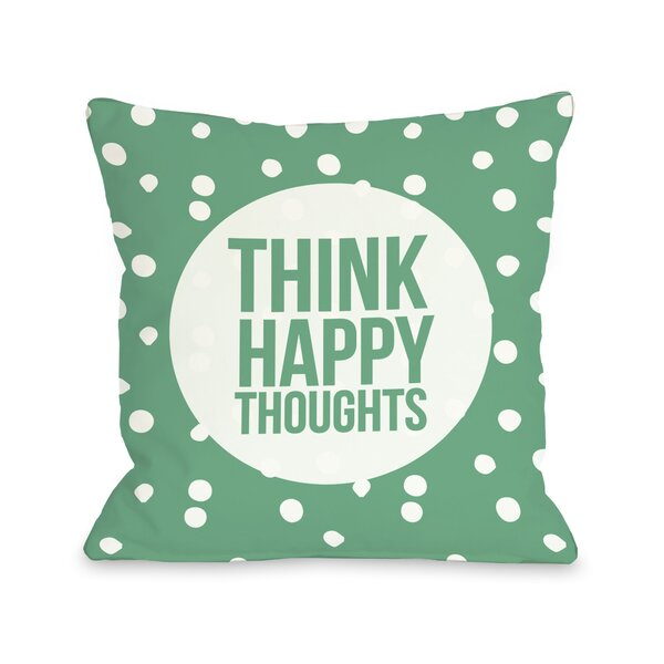 Think Happy Thoughts Dot Throw Pillow by One Bella Casa