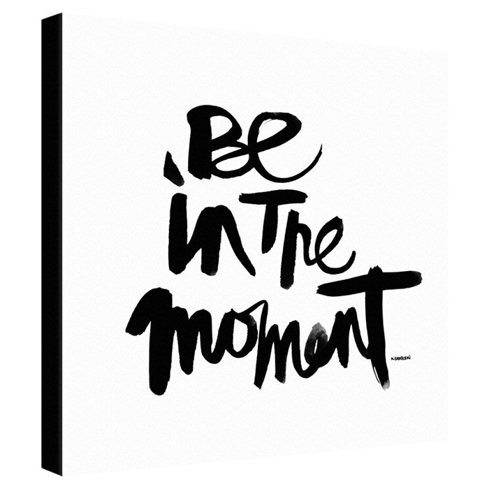 Deny Designs Be In The Moment Wall Art Framed Textual Art | Wayfair