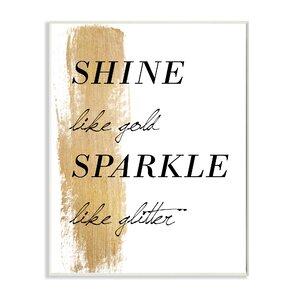 'Lulusimonstudio 'Shine Like Gold Sparkle Like Glitter' Textual Art by Willa Arlo Interiors