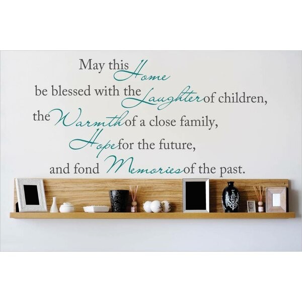 May This Home Be Blessed with the Laughter of Children, the Warmth of a Close Family Wall Decal by Design With Vinyl