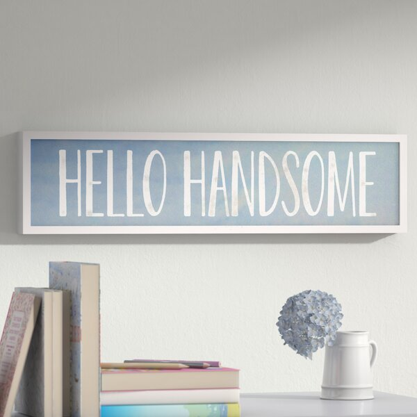 Thompson Hello Handsome Embellished Stretched Framed Canvas Art by Harriet Bee
