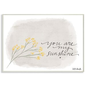 'You Are My Sunshine Yellow Flower' Textual Art by Gracie Oaks