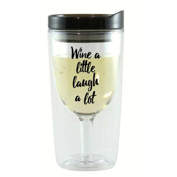 Berrien Wine A Little Laugh A Lot 10 oz. Wine Tumbler by Winston Porter