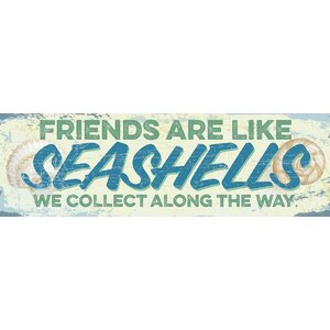 'Friends are Like Seashells We Collect Along the Way.' by Tonya Gunn Textual Art on Plaque by Artistic Reflections