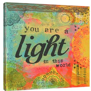 'You Are a Light' Textual Art on Wrapped Canvas by Winston Porter