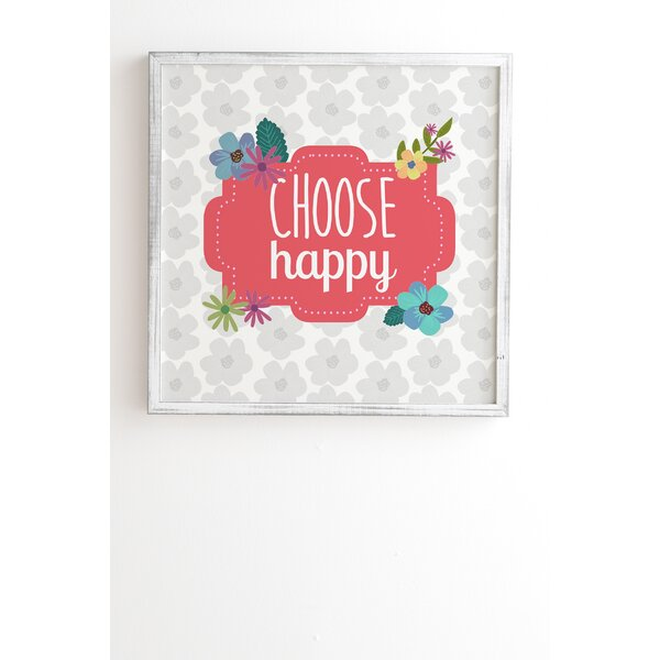 Choose Happy Framed Graphic Art by East Urban Home