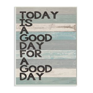 A Good Day for a Good Day Textual Art by Stupell Industries