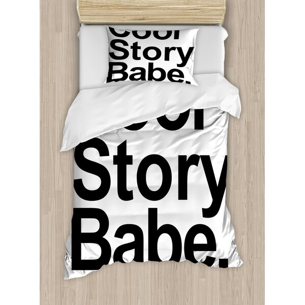 Quote Cool Story Babe Now Go Make Me a Sandwich Fun Phrase Sarcastic Slang Image Duvet Set by East Urban Home