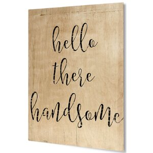 'Hello There Handsome' Textual Art on Plaque by KAVKA DESIGNS