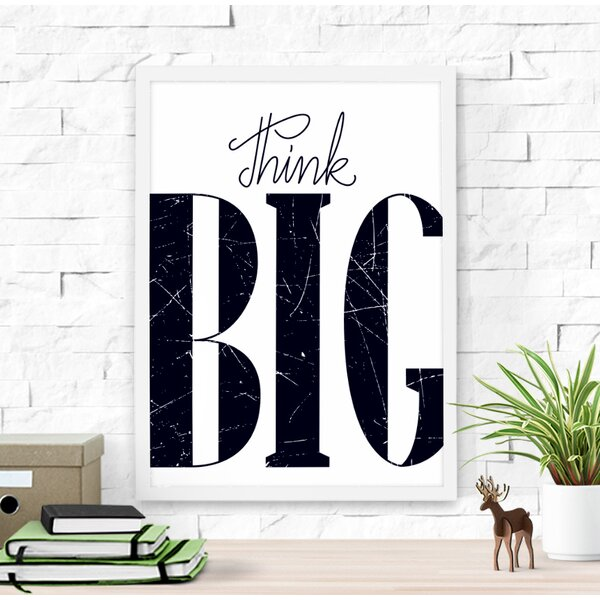 Think Big Framed Art by Dilemma Posters