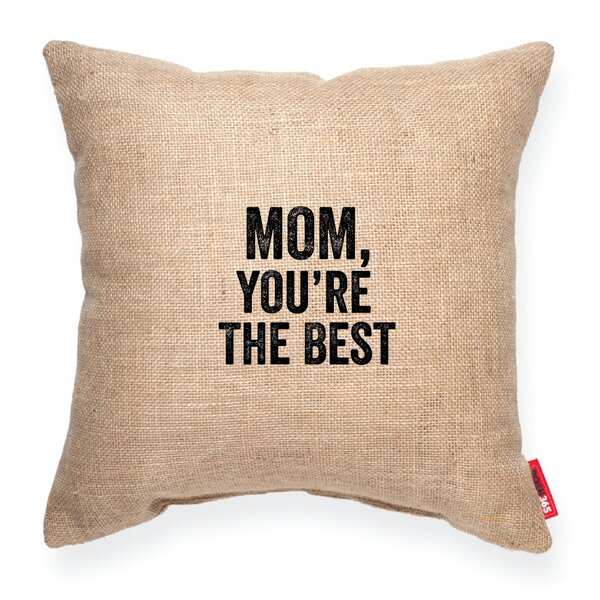 Mom, You Are the Best Decorative Throw Pillow by Posh365