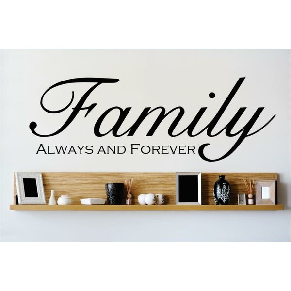 Family Always and Forever Wall Decal by Design With Vinyl