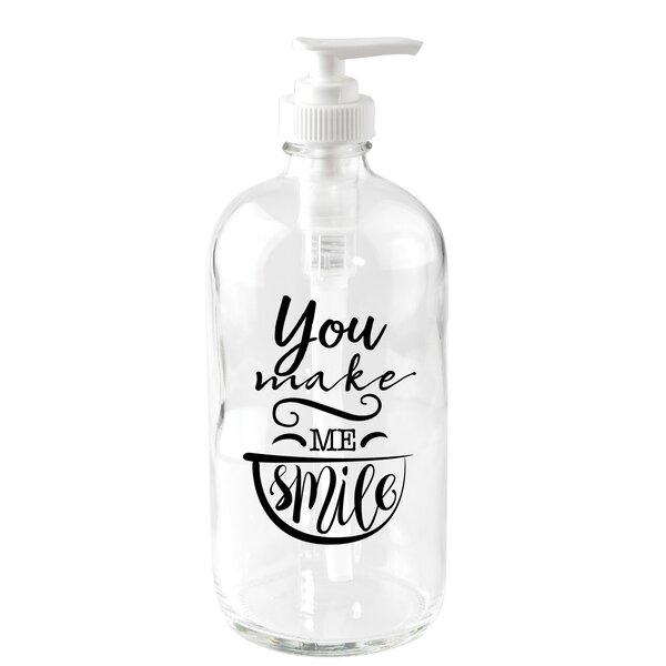 You Make Me Smile 16 oz. Glass Soap Dispenser by Dexsa