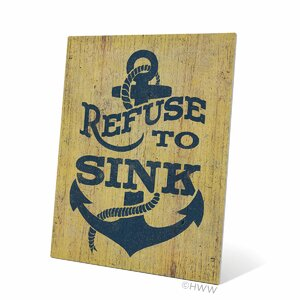 Refuse to Sink Textual Art Plaque by Click Wall Art