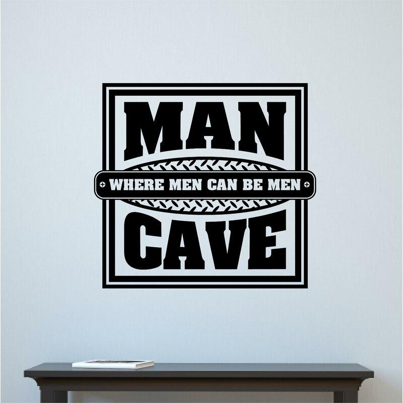 Winston Porter Man Cave Where Men Can Be Men Wall Decal Wayfair Ca