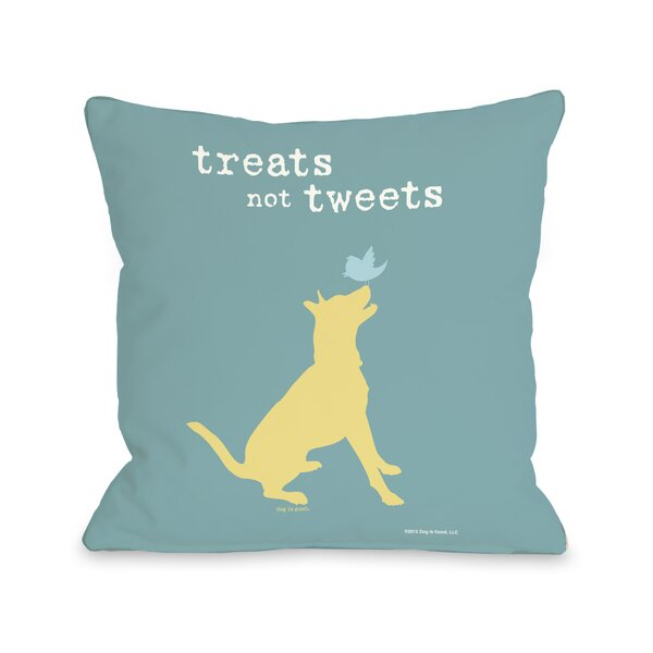 Doggy Décor Treats Not Tweets Throw Pillow by One Bella Casa