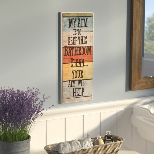My Aim is to Keep This Bathroom Clean Textual Art Plaque by August Grove