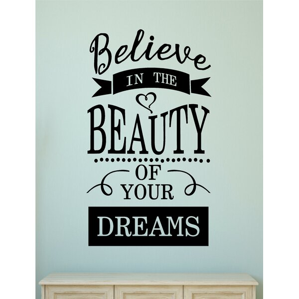 Believe in the Beautiy of Your Dreams Wall Decal by Enchantingly Elegant