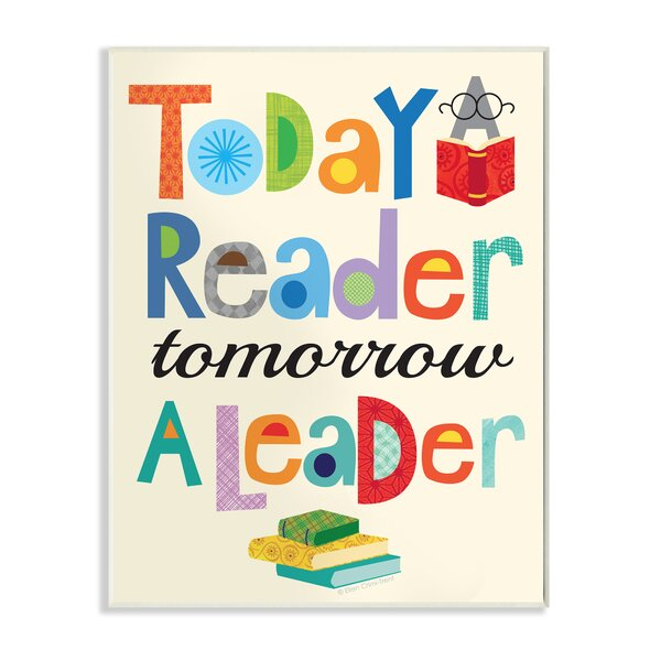 The Kids Room Today a Reader Tomorrow a Leader Wall Plaque by Stupell Industries