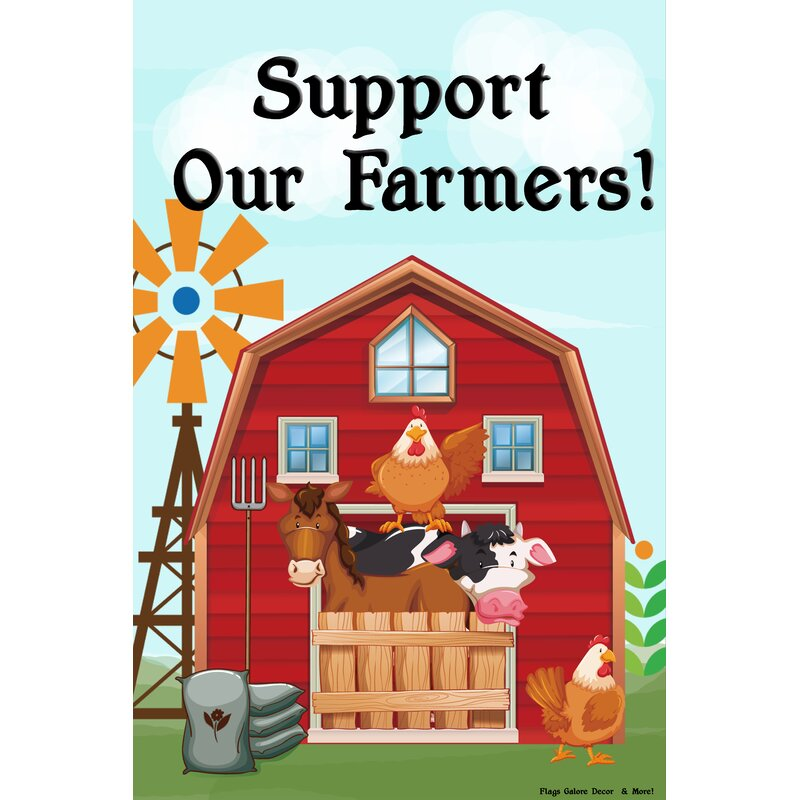 Flags Galore Decor And More Support Our Farmers 2 Sided Polyester 18 X 12 In Garden Flag Wayfair